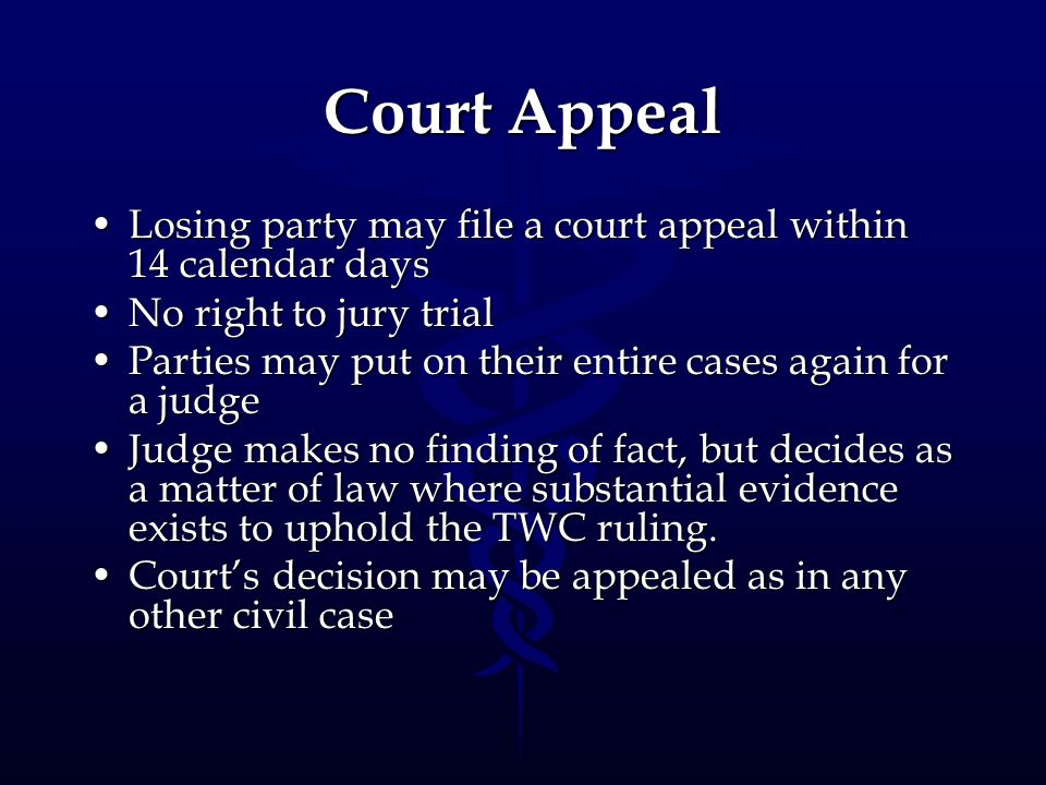 Court AppealLosing party may file a court appeal within 14 calendar days. No right to jury trial.