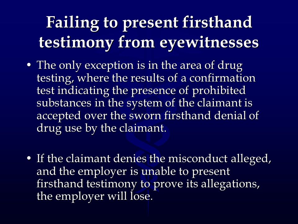 Failing to present firsthand testimony from eyewitnesses