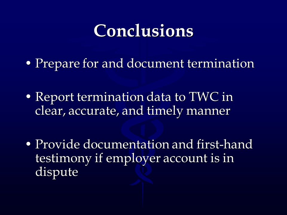 Conclusions Prepare for and document termination