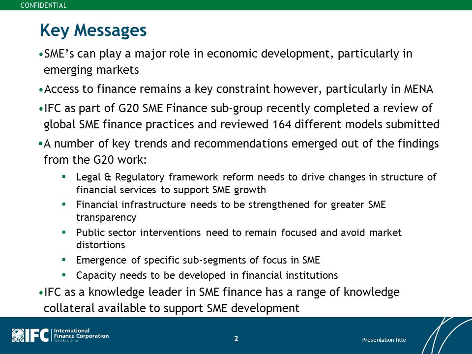 Key Messages SME's can play a major role in economic development, particularly in emerging markets.