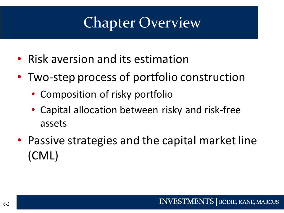 Chapter Overview Risk aversion and its estimation