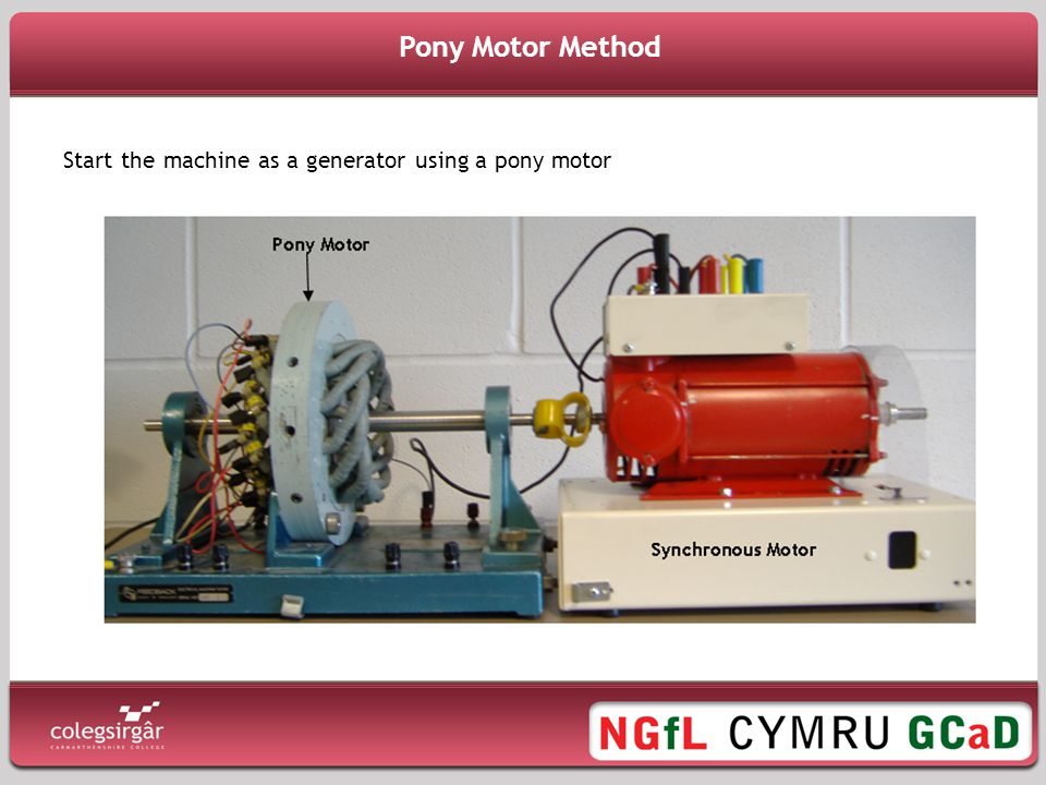 Pony Motor Method Start the machine as a generator using a pony motor