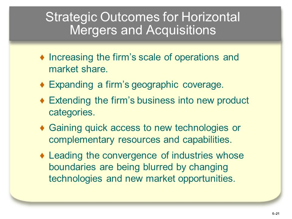 the strategic gains from horizontal integration Gain control over the whole supply chain, in extreme cases from raw  the  strategy of horizontal integration aims at increasing market share, diminishing.