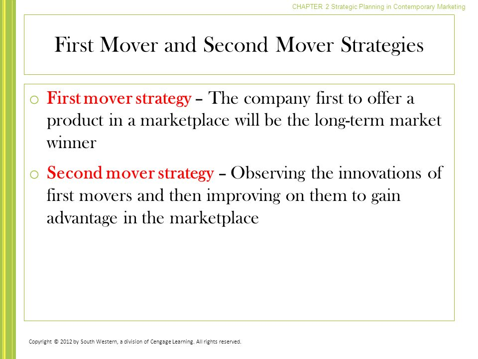 First Mover and Second Mover Strategies