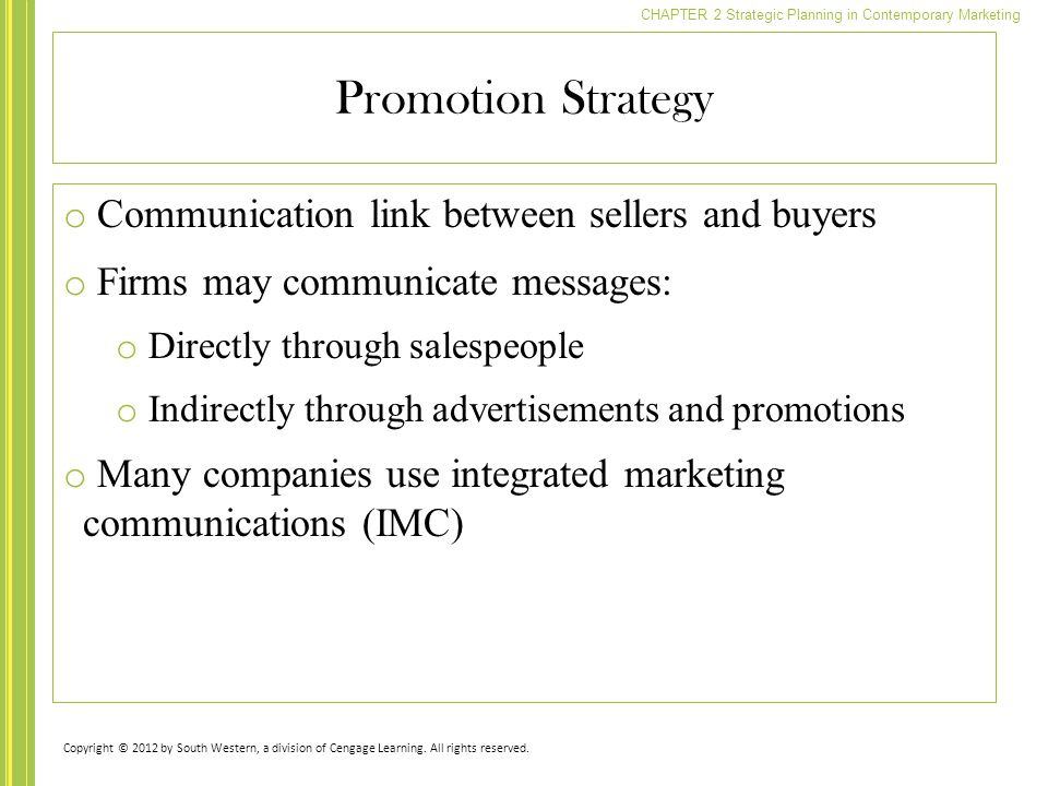 Promotion Strategy Communication link between sellers and buyers