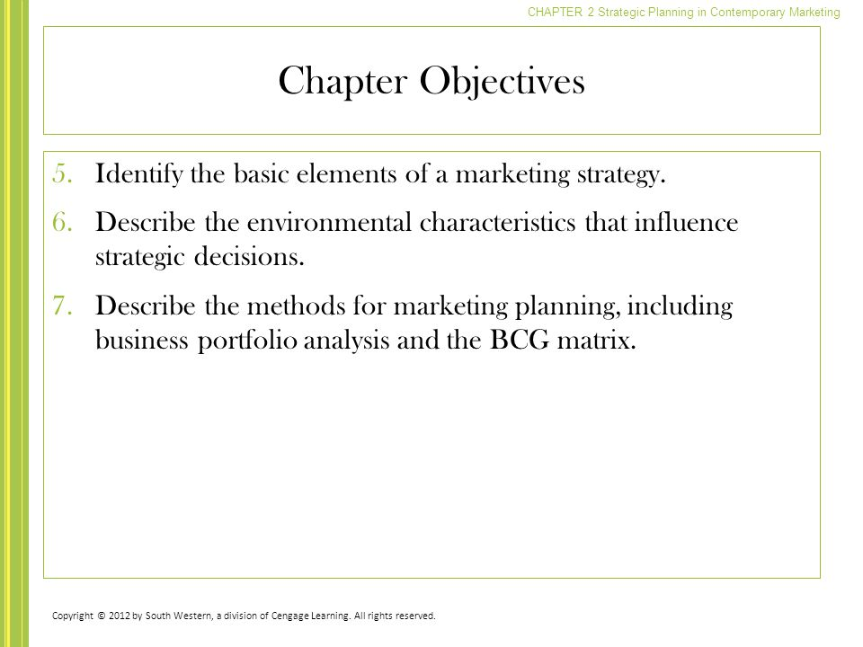 Chapter Objectives Identify the basic elements of a marketing strategy.
