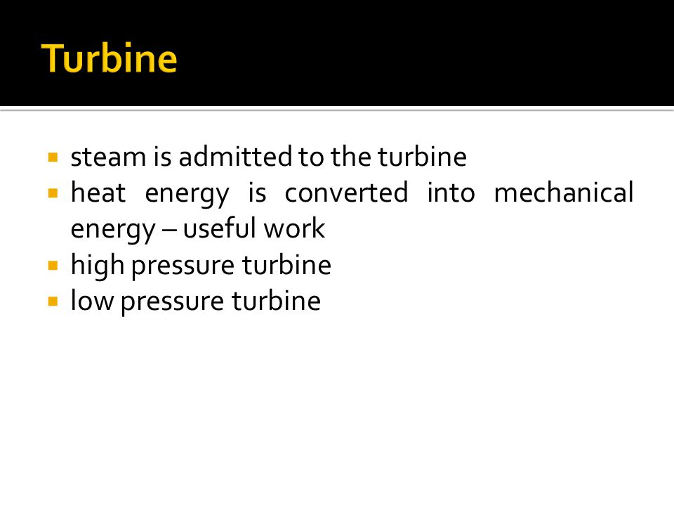 Turbine steam is admitted to the turbine