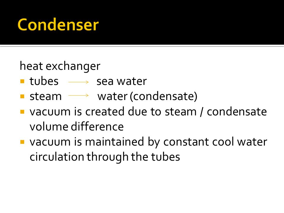 Condenser heat exchanger tubes sea water steam water (condensate)