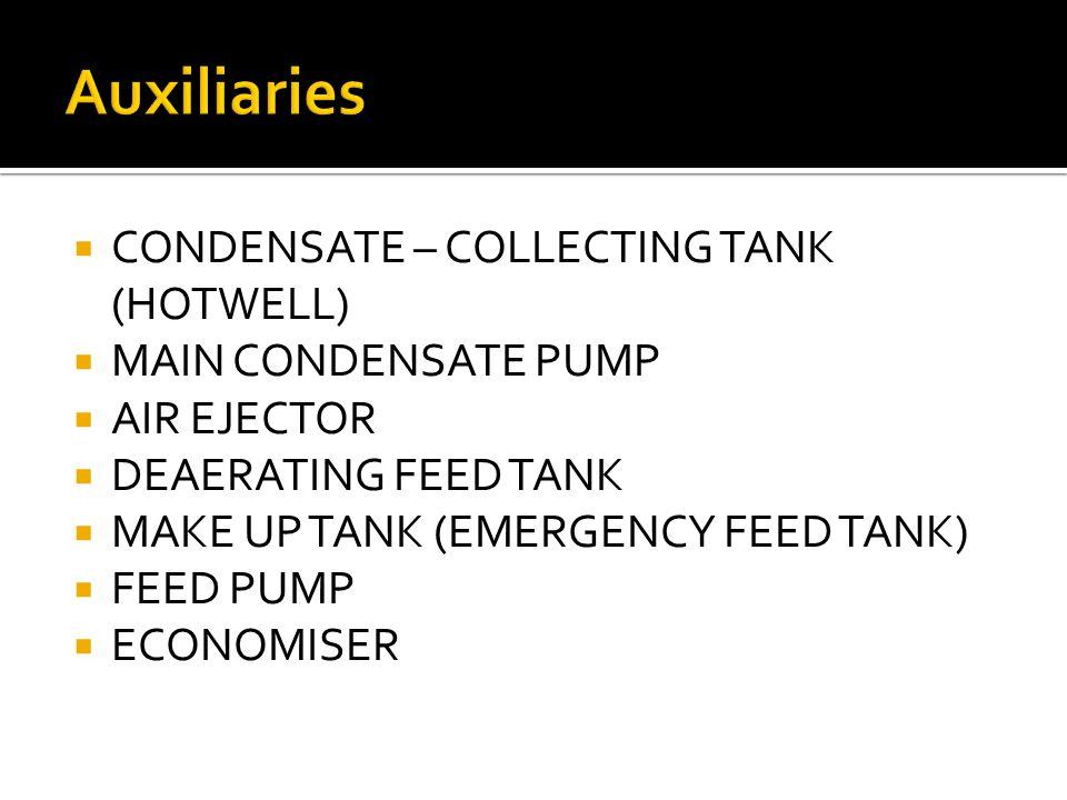 Auxiliaries CONDENSATE – COLLECTING TANK (HOTWELL)