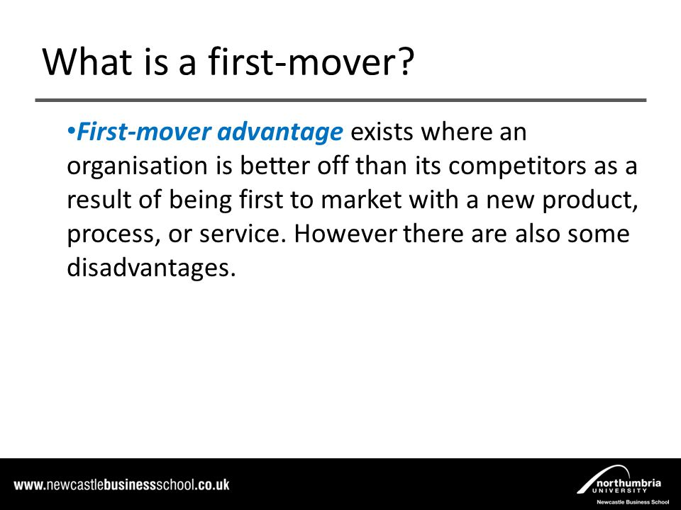 advantages and disadvantages of being a first mover in an industry There are a number of advantages and disadvantages to being a first mover first-mover advantages and disadvantages is the industry likely to experience.