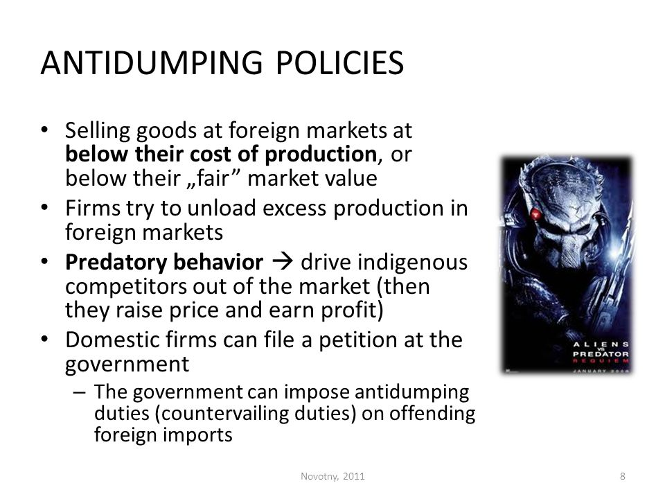 "ANTIDUMPING POLICIES Selling goods at foreign markets at below their cost of production, or below their ""fair market value."
