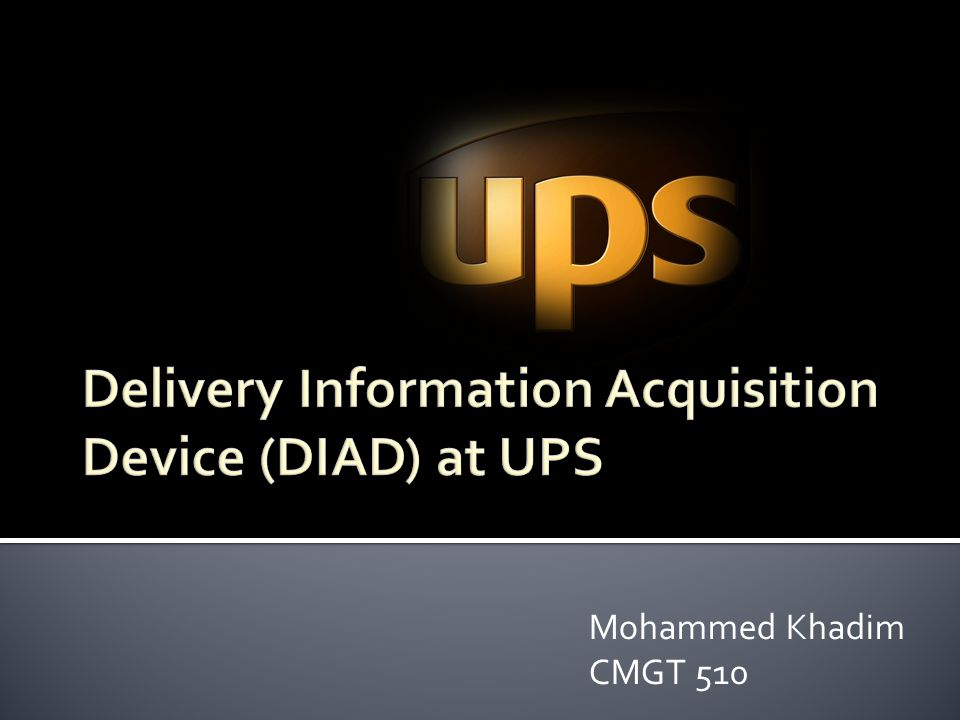 the ups delivery information acquisition device Diad (delivery information acquisition device) 1 list the various ways that diad (delivery information package is picked up by a driver who has a diad which shows the place of delivery and new pick-ups.
