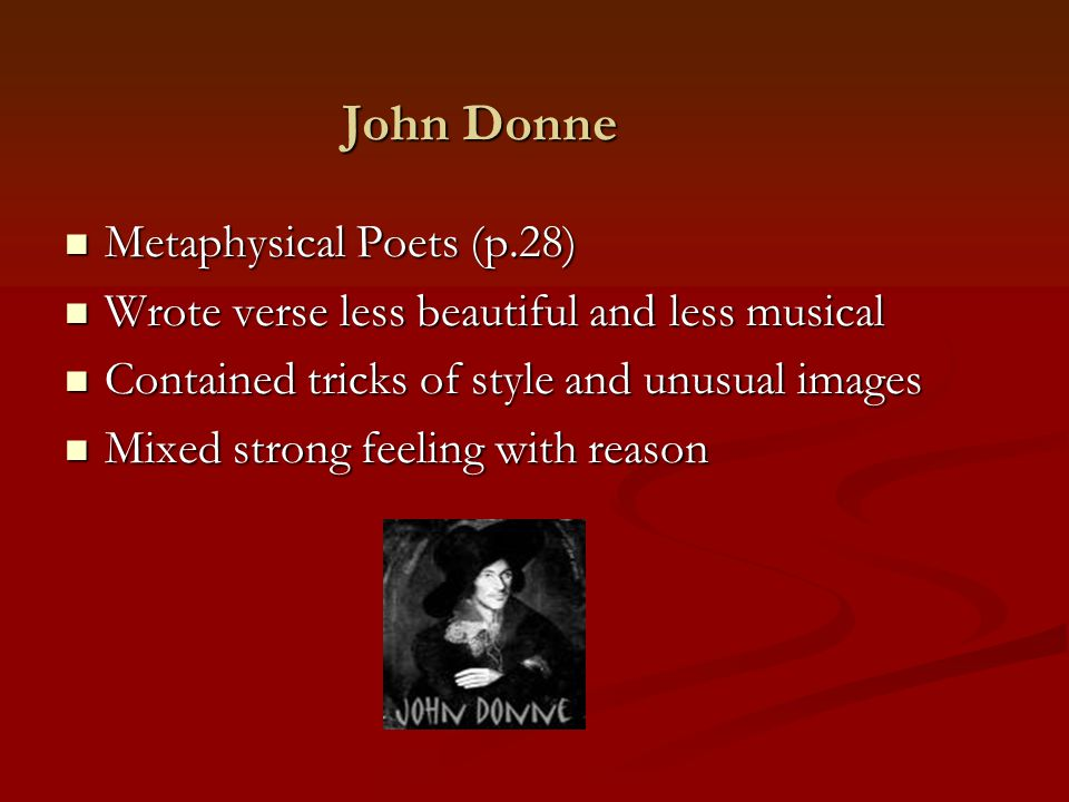 essay john donne metaphysical poet British literature, john donne, metaphysical poetry, john donne, metaphysical poetry affecting the metaphysicspdf full title: affecting the metaphysics: marvell's definition of love and the seventeenth-century trial of experience the essay argues for a discursive connection between metaphysical poetry as an historically specific literary .