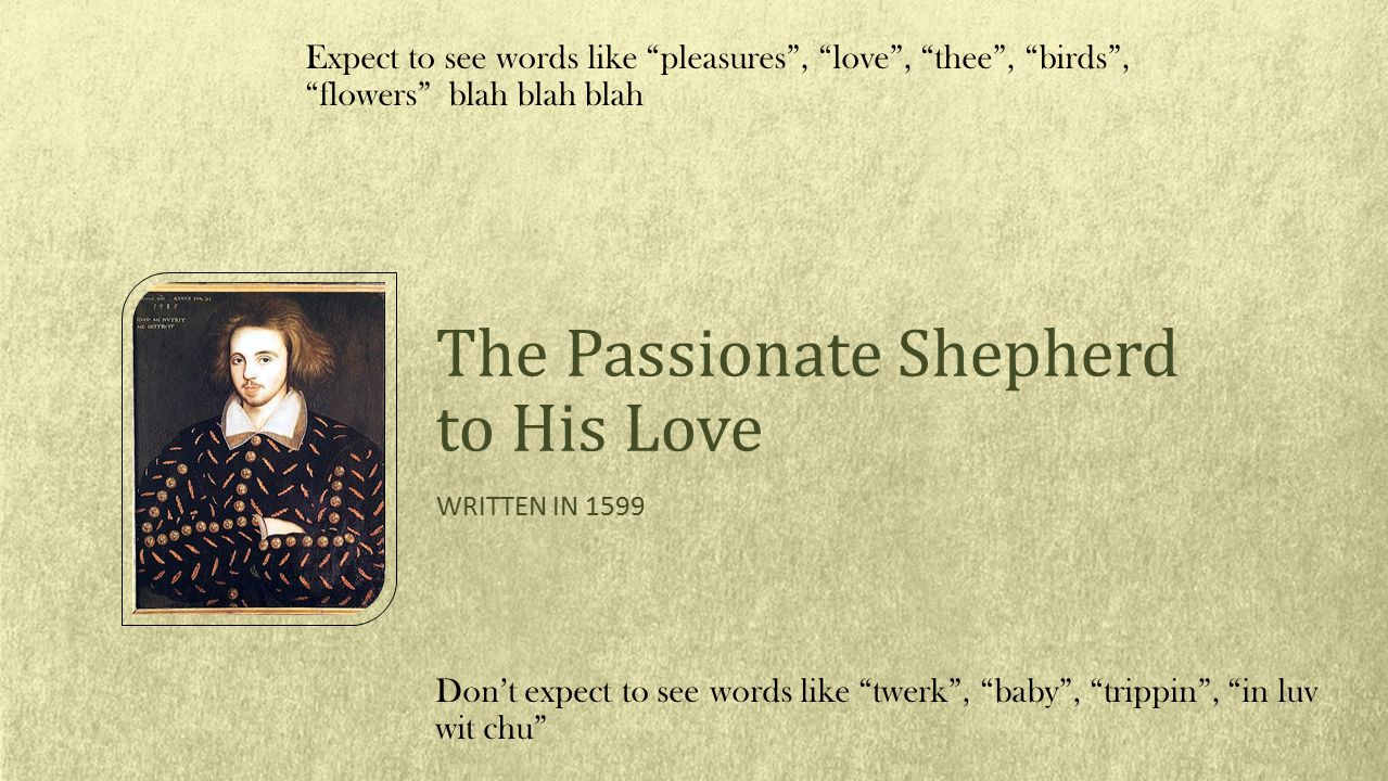 the passionate shepherd to his love analysis essay The passionate shepherd to his love essays (usf essay help) it is one helluva night for nba basketball but why on a night i have an essay maxibloom analysis essay.