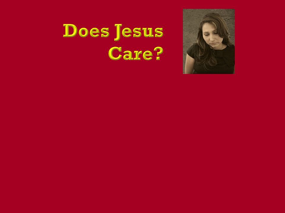 Does Jesus Care
