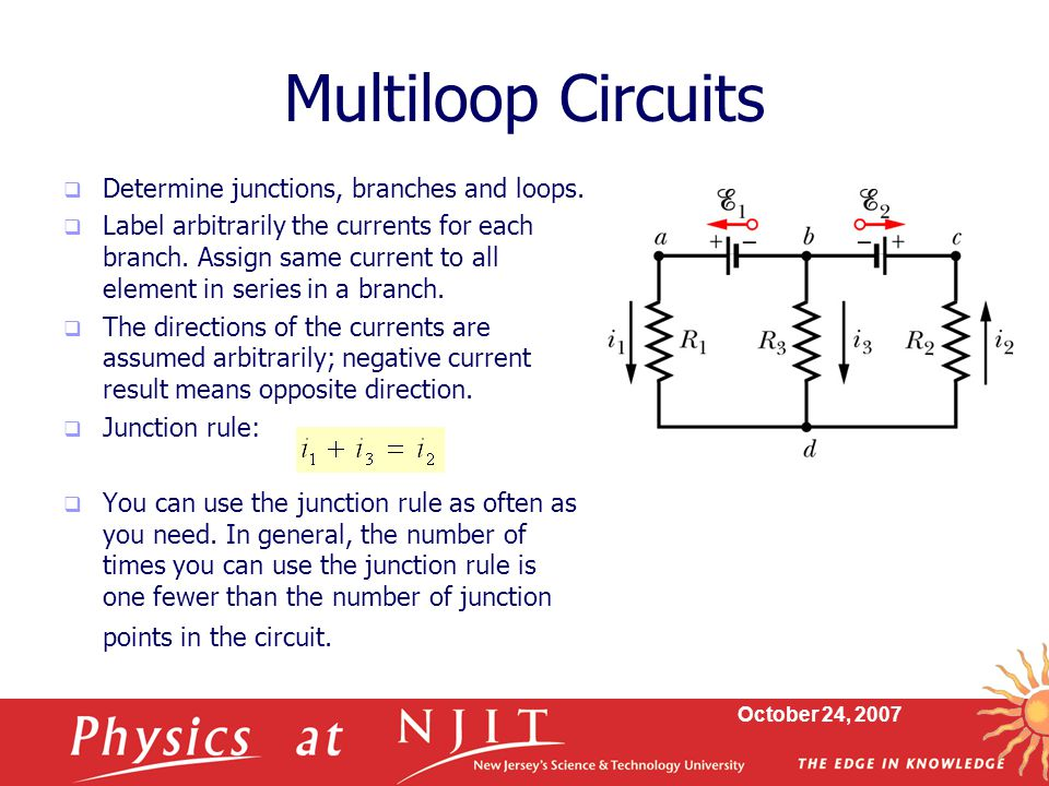 Multiloop Circuits Determine junctions, branches and loops.