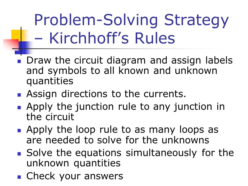 Problem-Solving Strategy – Kirchhoff's Rules