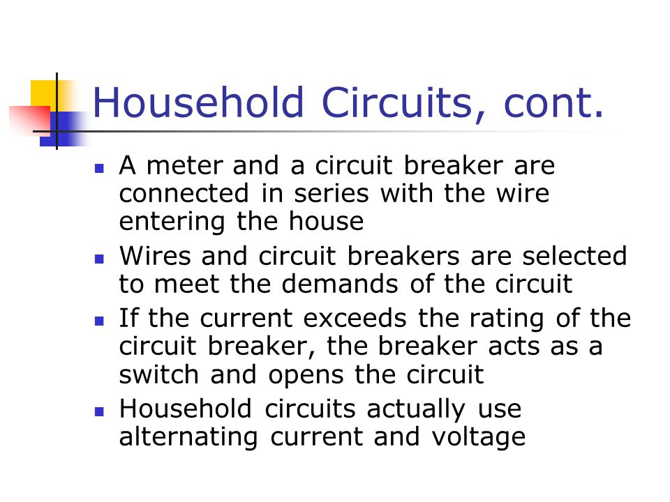 Household Circuits, cont.