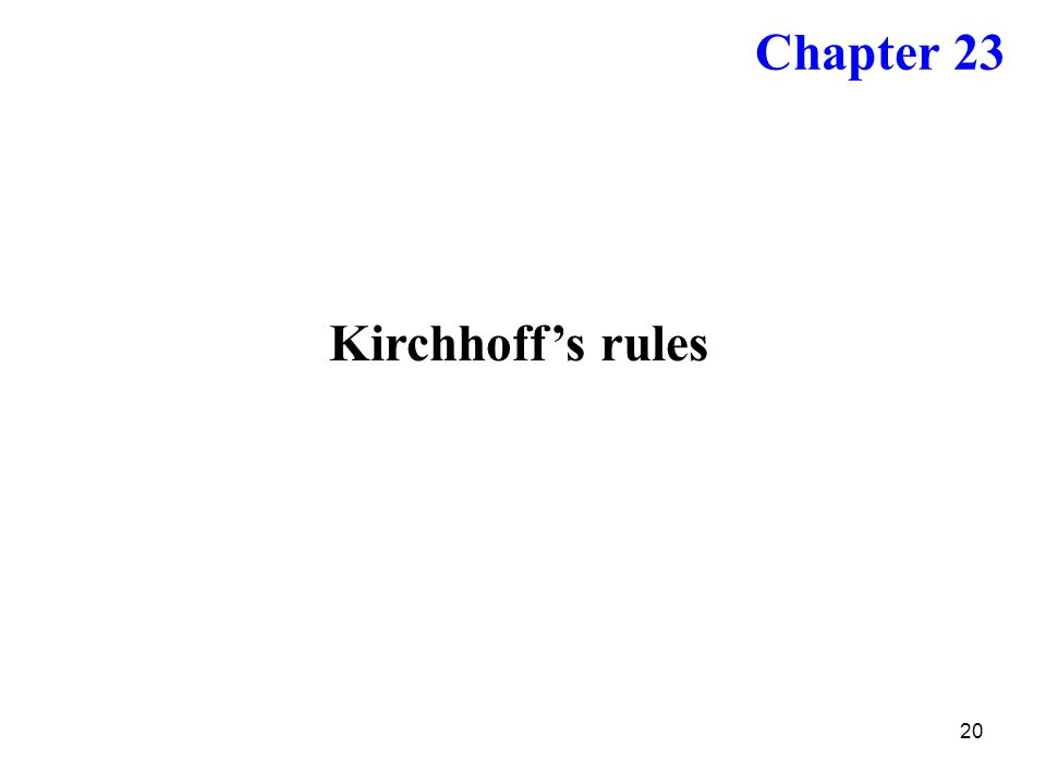 Chapter 23 Kirchhoff's rules