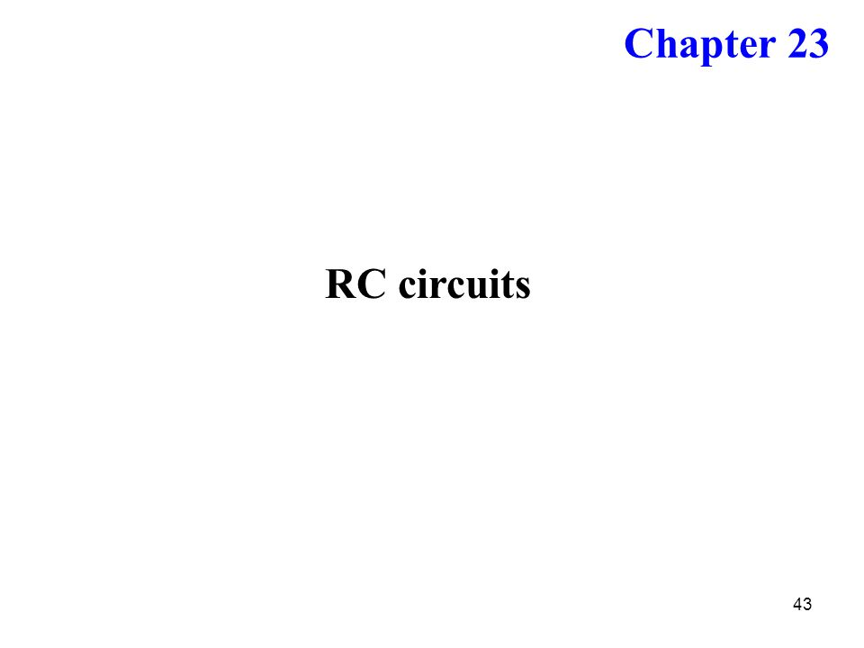 Chapter 23 RC circuits