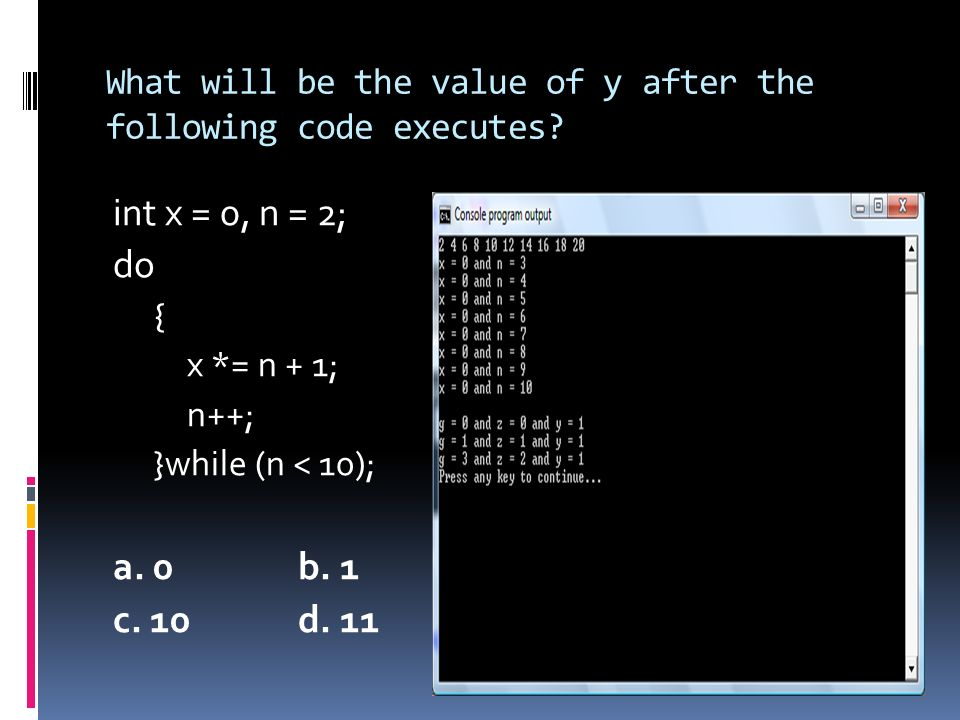 What will be the value of y after the following code executes
