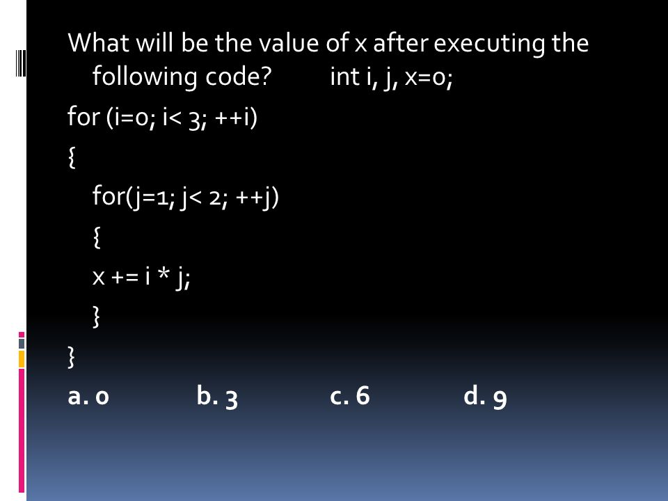 What will be the value of x after executing the following code