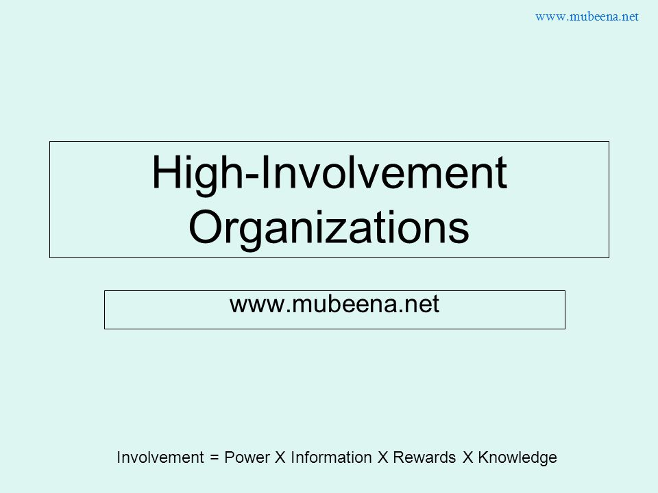 high involvement organizations features Identified as particularly promising is high-involvement (how high-involvement management works and managing the change to a high-involvement organization.