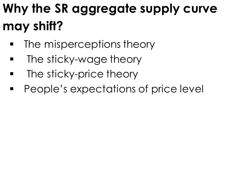Why the SR aggregate supply curve may shift