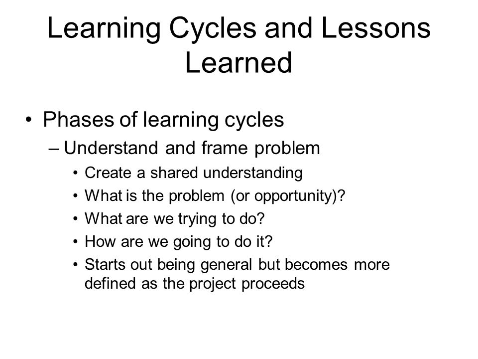 Learning Cycles and Lessons Learned
