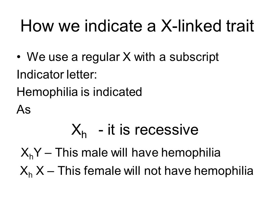 How we indicate a X-linked trait