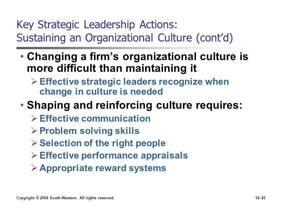 Shaping and reinforcing culture requires: