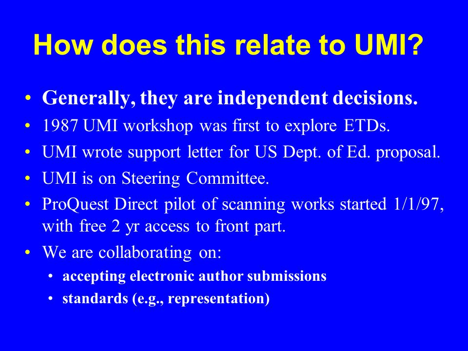 umi dissertations Doctoral dissertations and master's theses are primary literature they are valuable contributions to the discourse in every field of inquiry and to the culture of all creative fields ▫ umi-published dissertations and theses become part of the single most comprehensive collection of graduate-level creative work and research in.