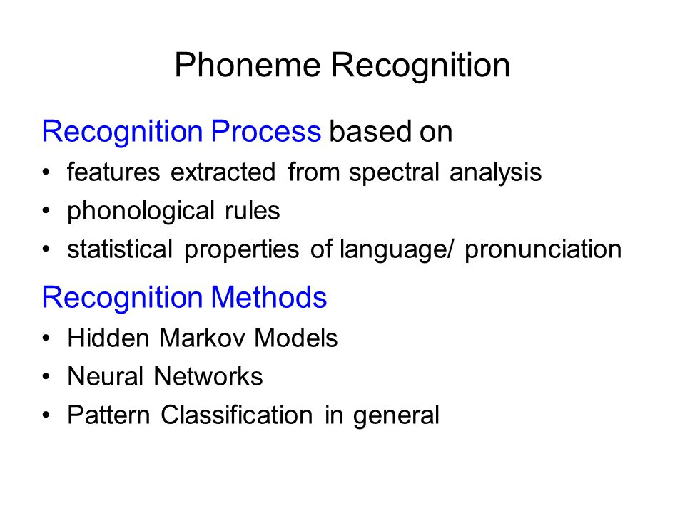 Phoneme Recognition Recognition Process based on Recognition Methods