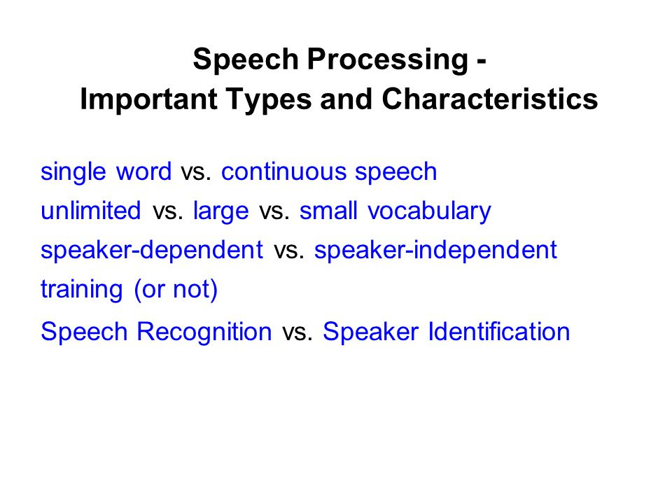 Speech Processing - Important Types and Characteristics