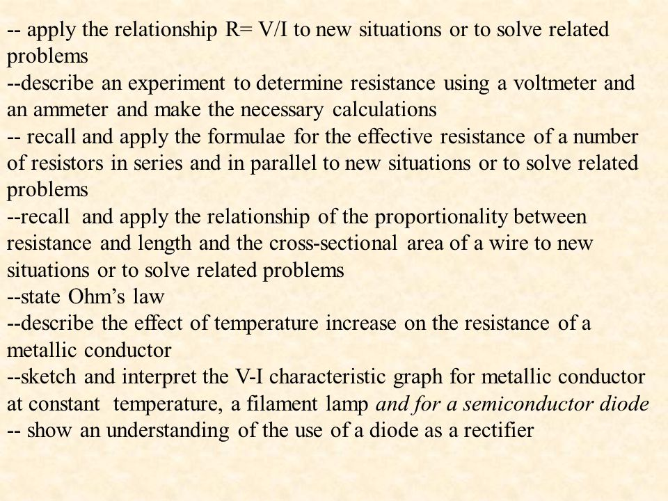 -- apply the relationship R= V/I to new situations or to solve related problems
