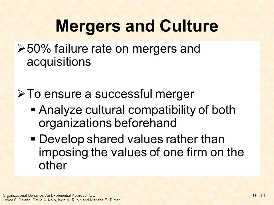 Mergers and Culture 50% failure rate on mergers and acquisitions