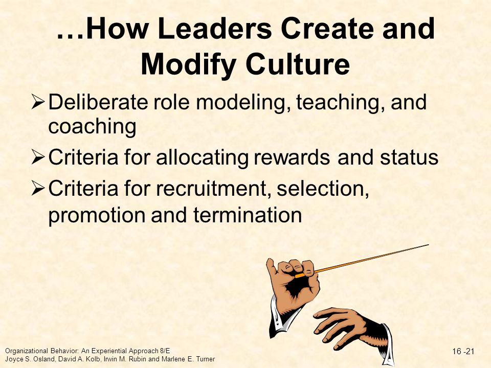 …How Leaders Create and Modify Culture