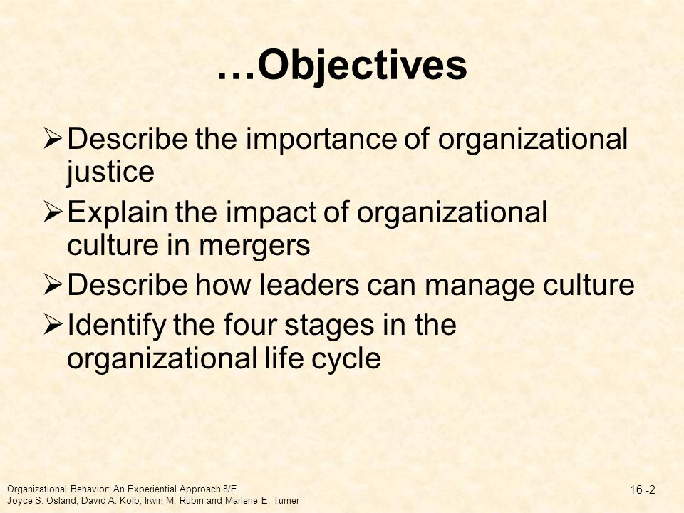 …Objectives Describe the importance of organizational justice