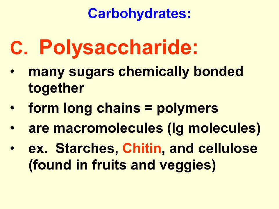 C. Polysaccharide: Carbohydrates:
