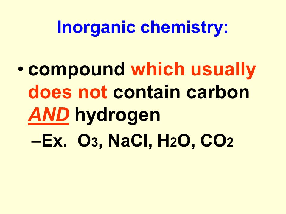 compound which usually does not contain carbon AND hydrogen