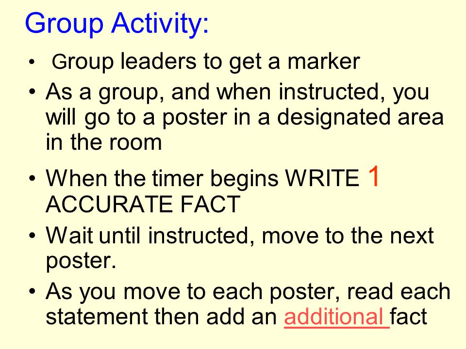 Group Activity: Group leaders to get a marker. As a group, and when instructed, you will go to a poster in a designated area in the room.