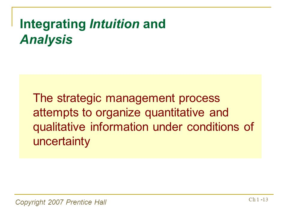 integrating intuition and analysis Involves slower processing, is highly integrated and requires justification via logic   of intuition-analysis for organizational research j manag.