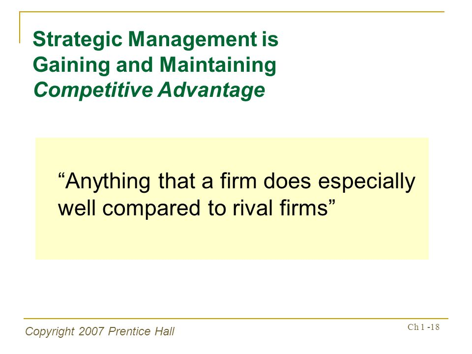 Anything that a firm does especially well compared to rival firms