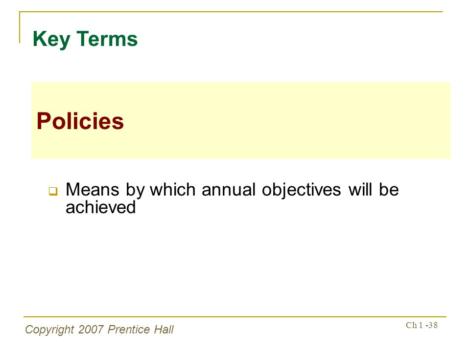 Key Terms Policies Means by which annual objectives will be achieved
