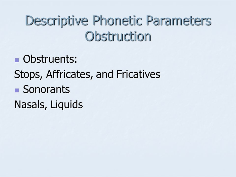 Descriptive Phonetic Parameters Obstruction