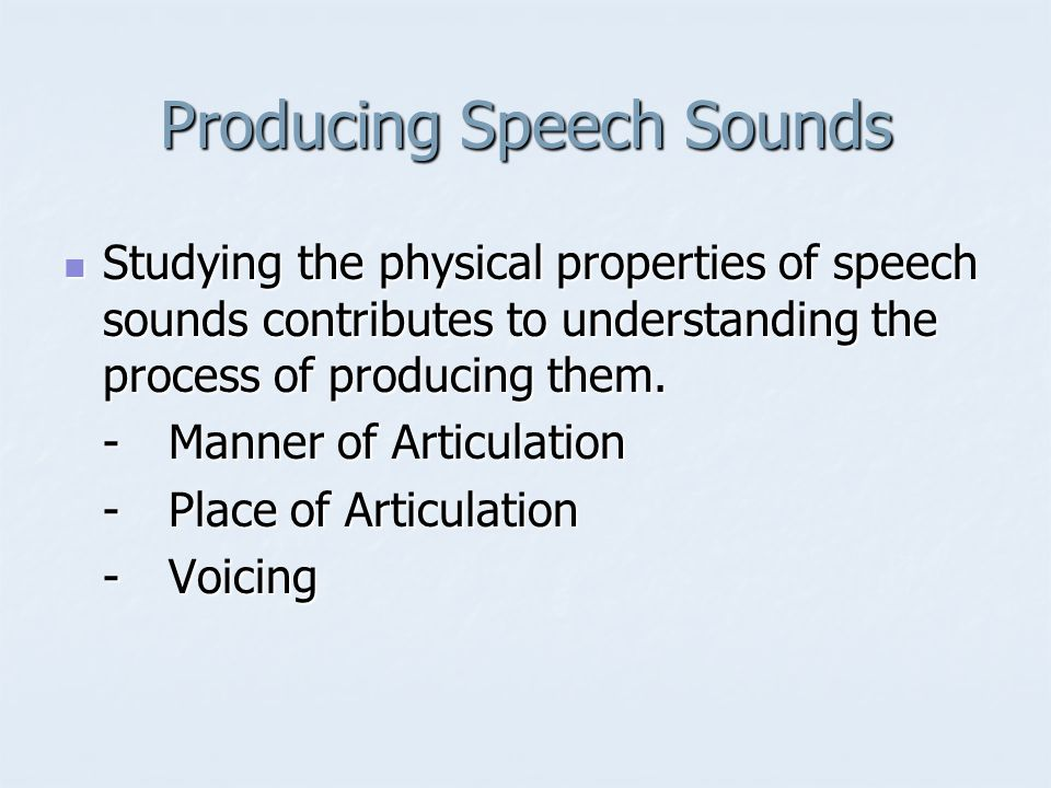 Producing Speech Sounds