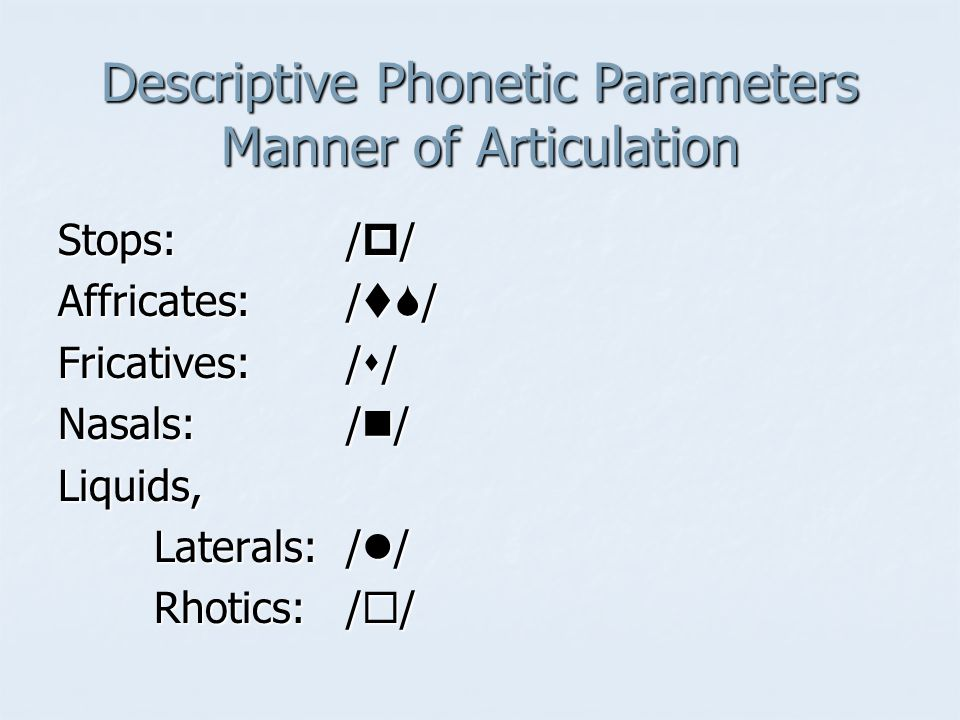 Descriptive Phonetic Parameters Manner of Articulation