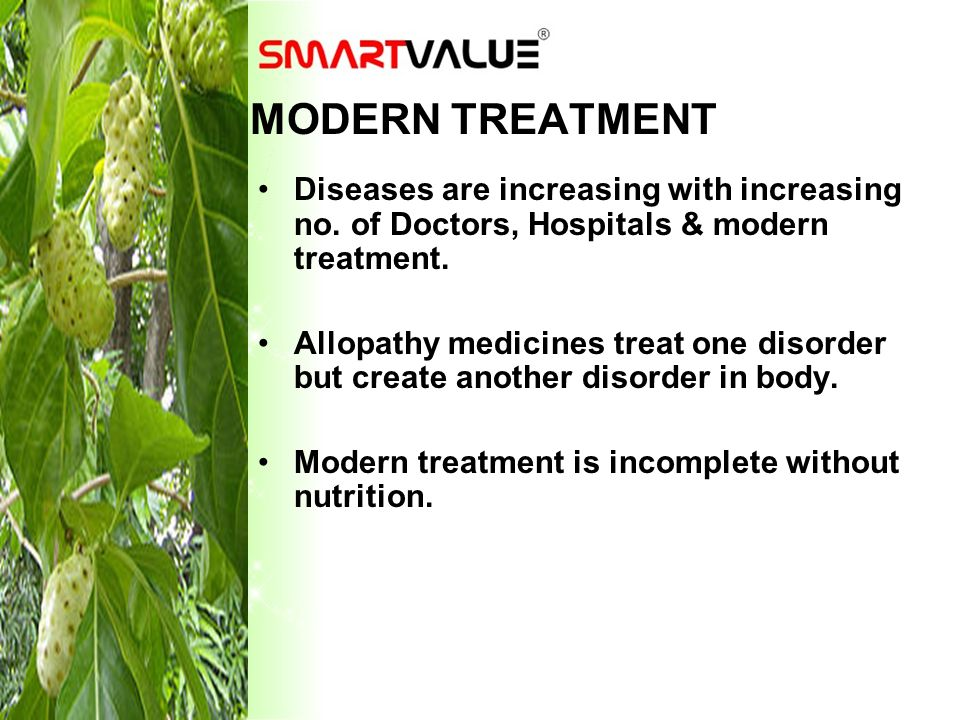 MODERN TREATMENT Diseases are increasing with increasing no. of Doctors, Hospitals & modern treatment.