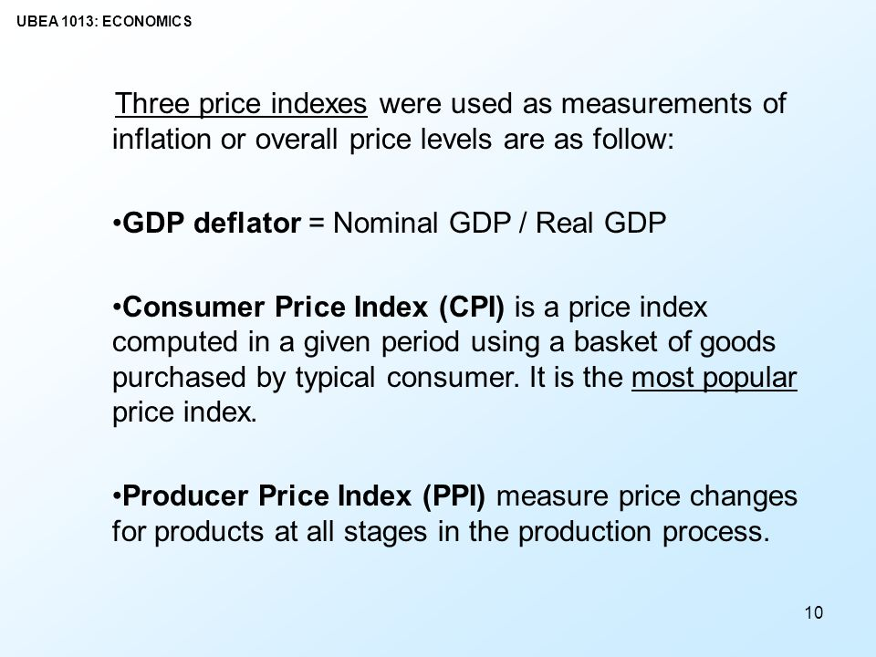 Three price indexes were used as measurements of inflation or overall price levels are as follow: