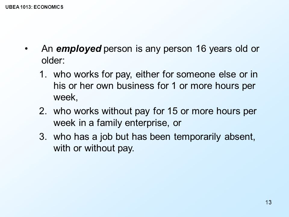 An employed person is any person 16 years old or older:
